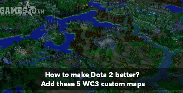 5 custom maps trong Warcraft 3 nên đưa vào DotA 2 | GameSao