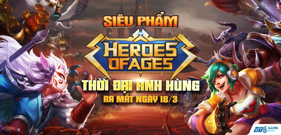 VTC Game chính thức ra mắt sản phẩm game Mobile  Heroes of Ages – Thời đại anh hùng  vào ngày 18/03/2020
