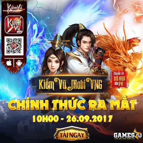 Kiếm Vũ Mobi VNG chính thức khuấy đảo làng game Việt từ 10h00  ngày 26/9