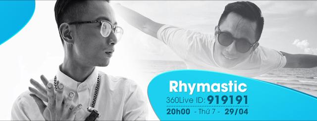 Rhymastic lên sóng trên 360Live ID 919191