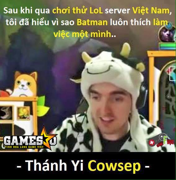 """[LMHT] Cận cảnh """"trẻ trâu"""" Việt Nam vào quậy tung kênh stream của Cowsep - ảnh 7"""