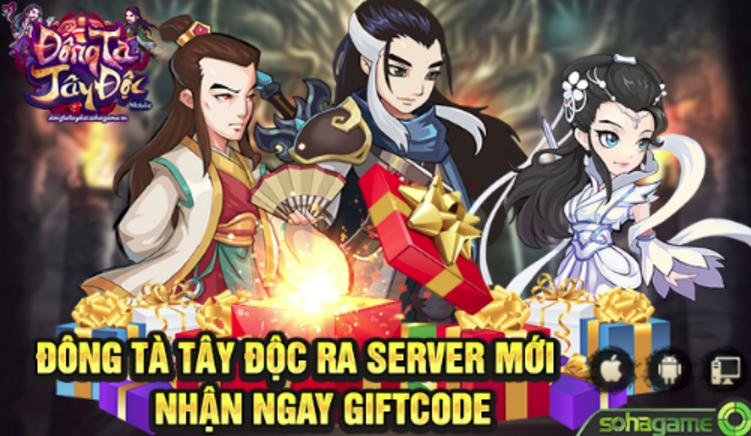 GameSao thân tặng 200 GiftCode Đông Tà Tây Độc mừng ra mắt server Thái Sơn