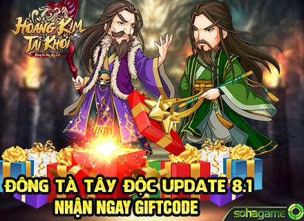 GameSao thân tặng 500 GiftCode Đông Tà Tây Độc mừng ra mắt phiên bản mới 8.1