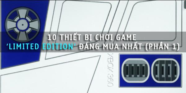 10 thiết bị chơi game 'Limited Edition' đáng mua nhất (Phần 1)