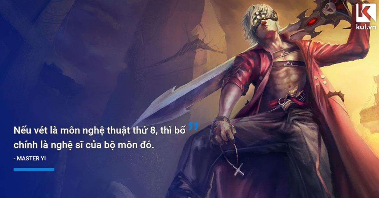 Những câu nói Lạc Trôi nhất của các vị tướng Liên Minh Huyền Thoại