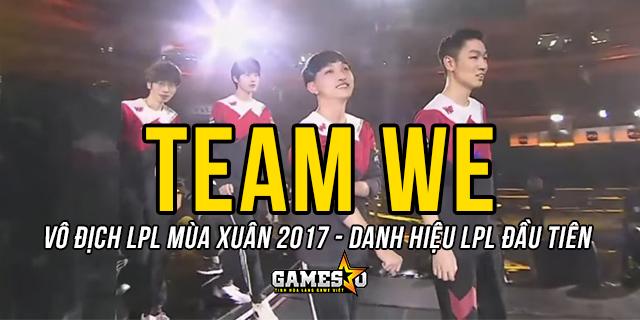 [LMHT] Team WE đăng quang ngôi vô địch LPL Mùa Xuân 2017