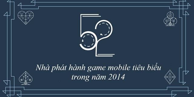 Top 52 công ty game mobile có doanh thu khủng nhất 2014