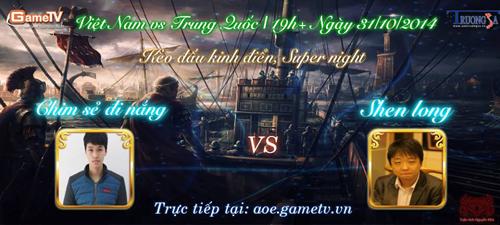 Đại chiến AOE Việt - Trung: Chim Sẻ Đi Nắng vs ShenLong vào 19h 31/10/2014